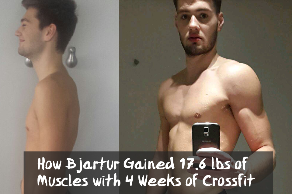 How Bjartur Gained 17.6 lbs of Muscles with 4 Weeks of Crossfit